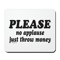 JUST THROW MONEY Mousepad