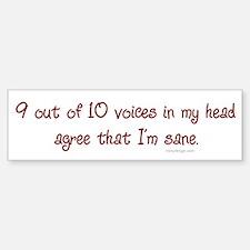Voices in my head Bumper Bumper Bumper Sticker