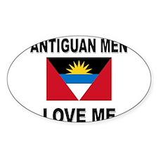 Antiguan Men Love Me Oval Decal