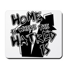 Home Is Hatred Mousepad