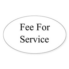 Fee For Service Oval Decal