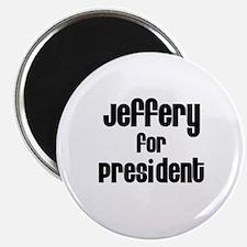 Jeffery for President Magnet