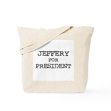 Jeffery for President Tote Bag