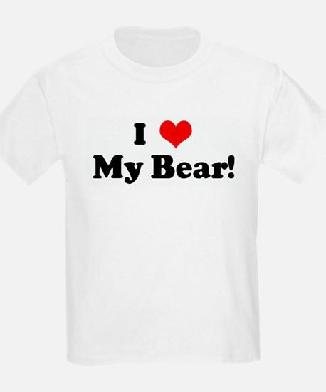 I Love My Bear! T-Shirt