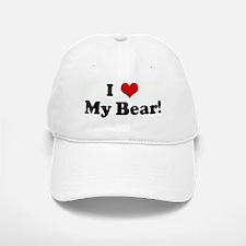 I Love My Bear! Baseball Baseball Cap