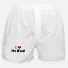 I Love My Bear! Boxer Shorts