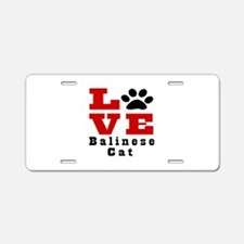 Love balinese Cat Aluminum License Plate