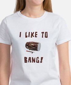 I like to Bang. Tee