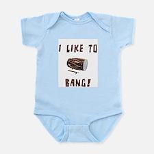 I like to Bang. Infant Bodysuit
