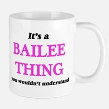It's a Bailee thing, you wouldn't und Mugs