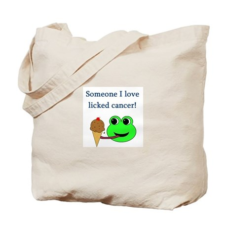 SOMEONE I LOVE LICKED CANCER! Tote Bag