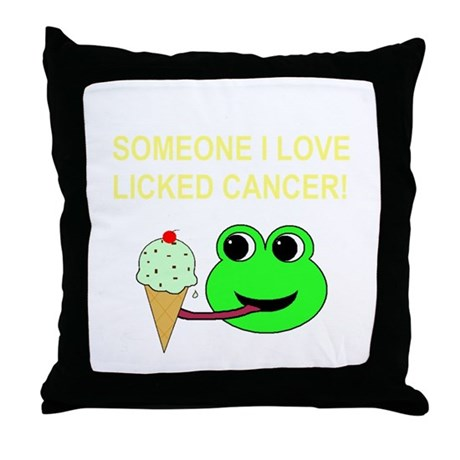 SOMEONE I LOVE LICKED CANCER! Throw Pillow