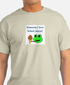 SOMEONE I LOVE LICKED CANCER! T-Shirt