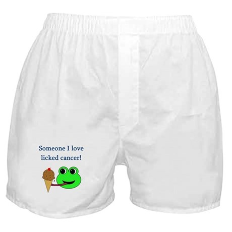 SOMEONE I LOVE LICKED CANCER! Boxer Shorts
