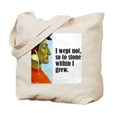 "Dante ""I Wept Not"" Tote Bag"
