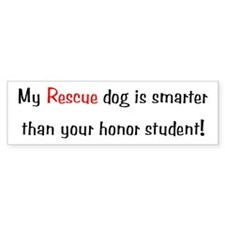My Rescue dog is smarter... Bumper Bumper Sticker