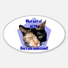 What part of meow ! Calico ca Oval Decal