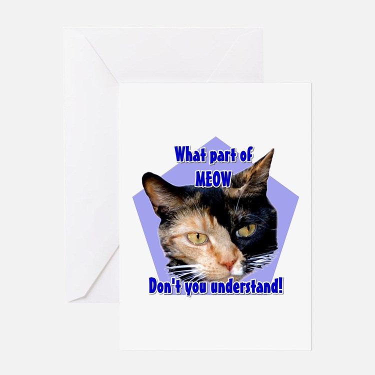 What part of meow ! Calico ca Greeting Card