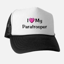 I (pink heart) LOVE MY PARATROOPER Trucker Hat