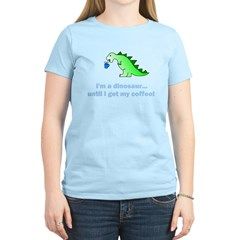 I'M A DINOSAUR WITHOUT COFFEE! T-Shirt