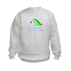 I'M A DINOSAUR WITHOUT COFFEE! Sweatshirt