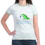 I'M A DINOSAUR WITHOUT COFFEE! Jr. Ringer T-Shirt