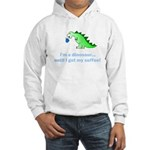 I'M A DINOSAUR WITHOUT COFFEE! Hooded Sweatshirt