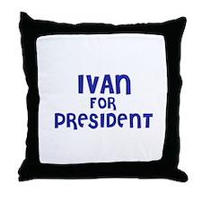 Ivan for President Throw Pillow