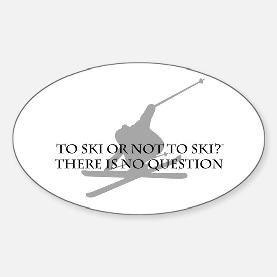 To Ski Or Not To Ski Oval Decal