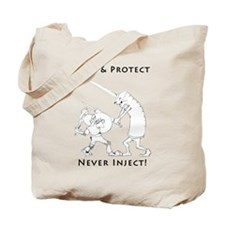 Never Inject Tote Bag
