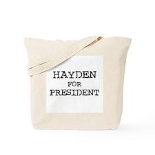 Hayden for President Tote Bag
