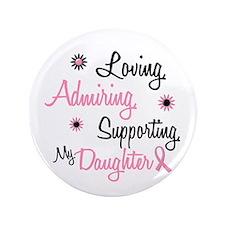 "Loving Admiring 1 BC (Daughter) 3.5"" Button"
