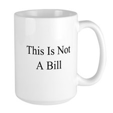 This Is Not A Bill Mug