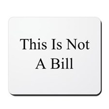 This Is Not A Bill Mousepad