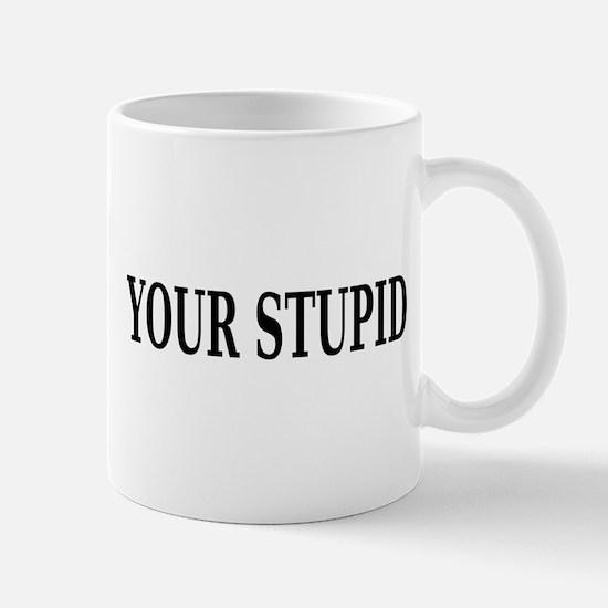 Sarcastic Stupid Mug
