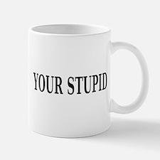 Sarcastic Stupid Small Small Mug