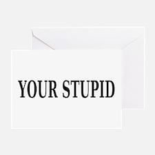 Sarcastic Stupid Greeting Card