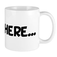 enter here... Mug