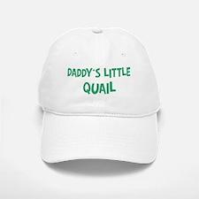 Daddys little Quail Baseball Baseball Cap