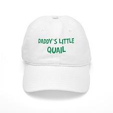 Daddys little Quail Baseball Cap