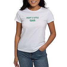 Daddys little Quail Tee