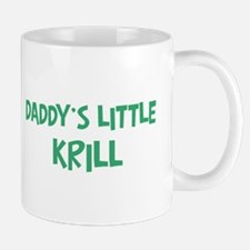 Daddys little Krill Mug