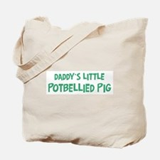 Daddys little Potbellied Pig Tote Bag