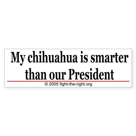 My chihuahua is smarter (bumper sticker)