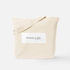 words pay no debts Tote Bag