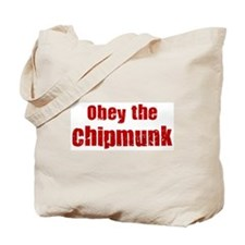 Obey the Chipmunk Tote Bag