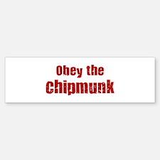 Obey the Chipmunk Bumper Bumper Bumper Sticker