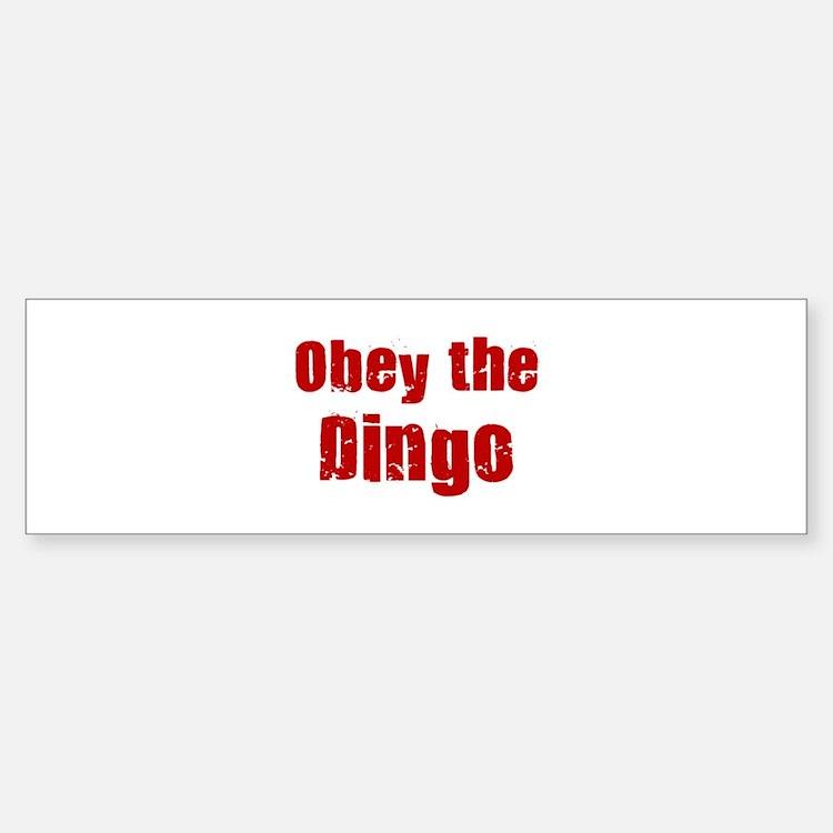 Obey the Dingo Bumper Bumper Bumper Sticker