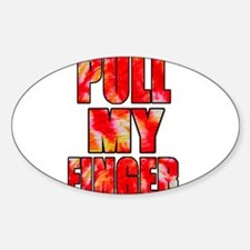PULL MY FINGER -- T-SHIRT Oval Decal