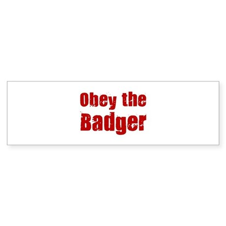 Obey the Badger Bumper Sticker